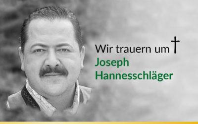 Wir trauern um Joseph Hannesschläger